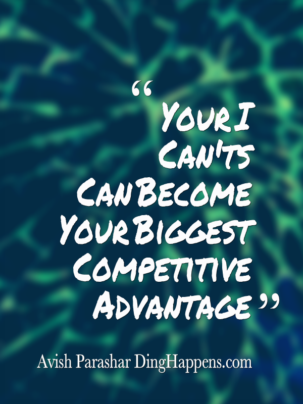 Innovation - Your I Can'ts Can Be Your Competetive Advantage