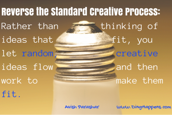 Reverse the Standard Creative Process